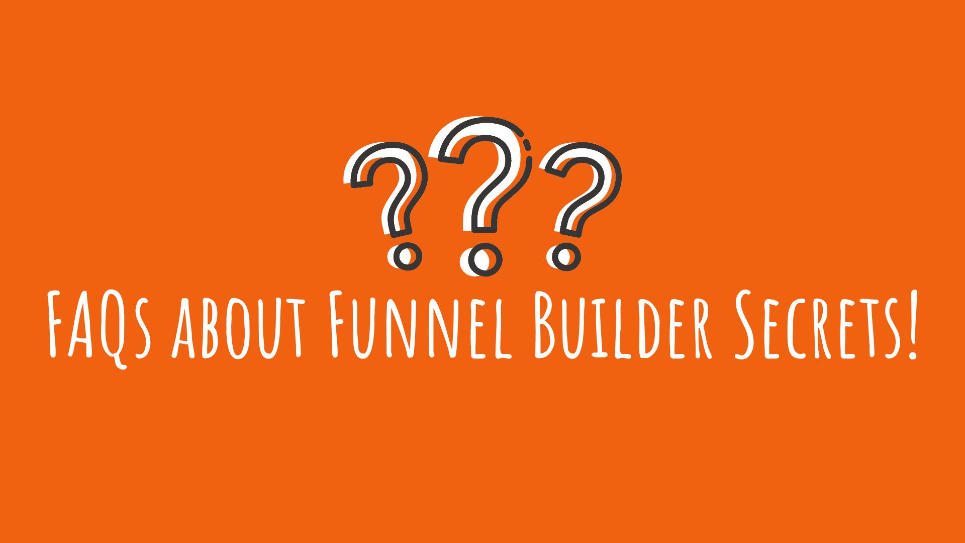 FAQs about Funnel Builder Secrets