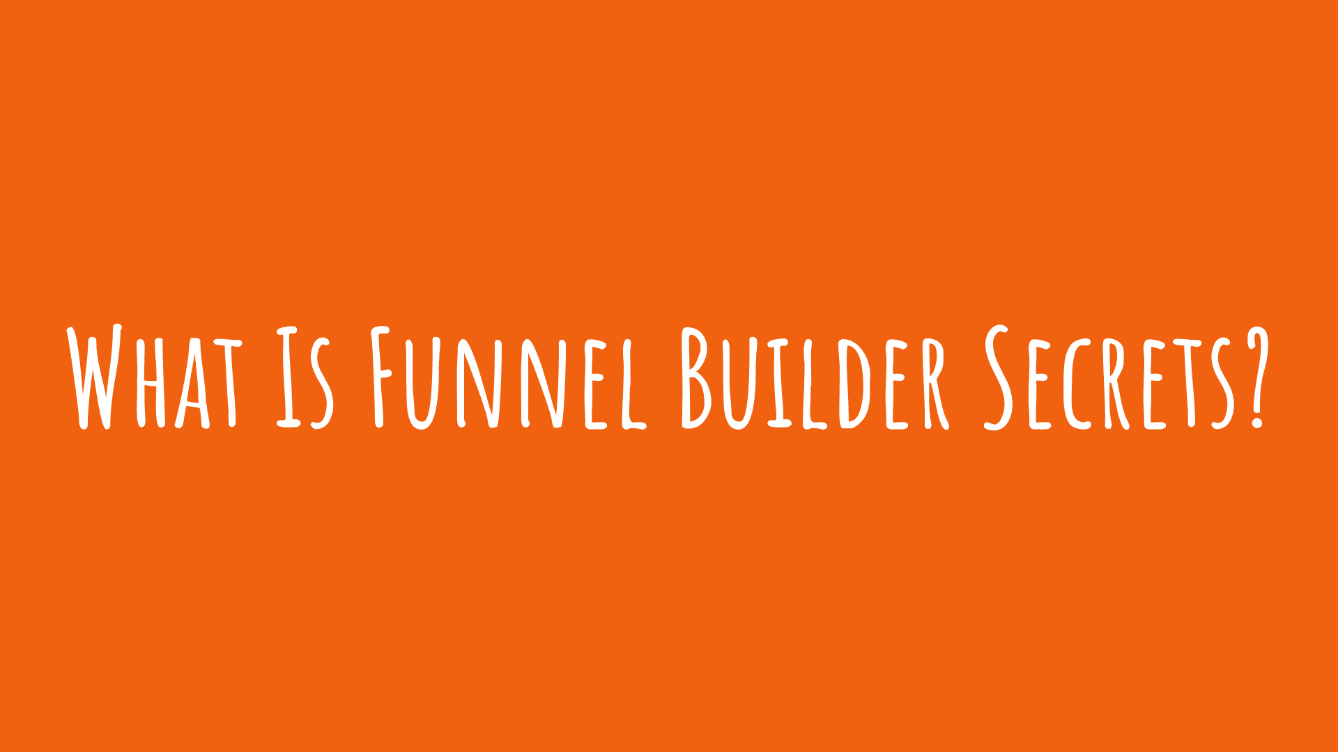 What Is Funnel Builder Secrets