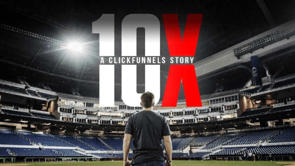 10X: A ClickFunnel Story