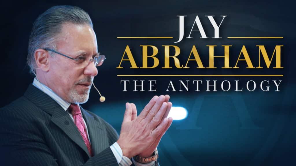Jay Abraham: The Anthology