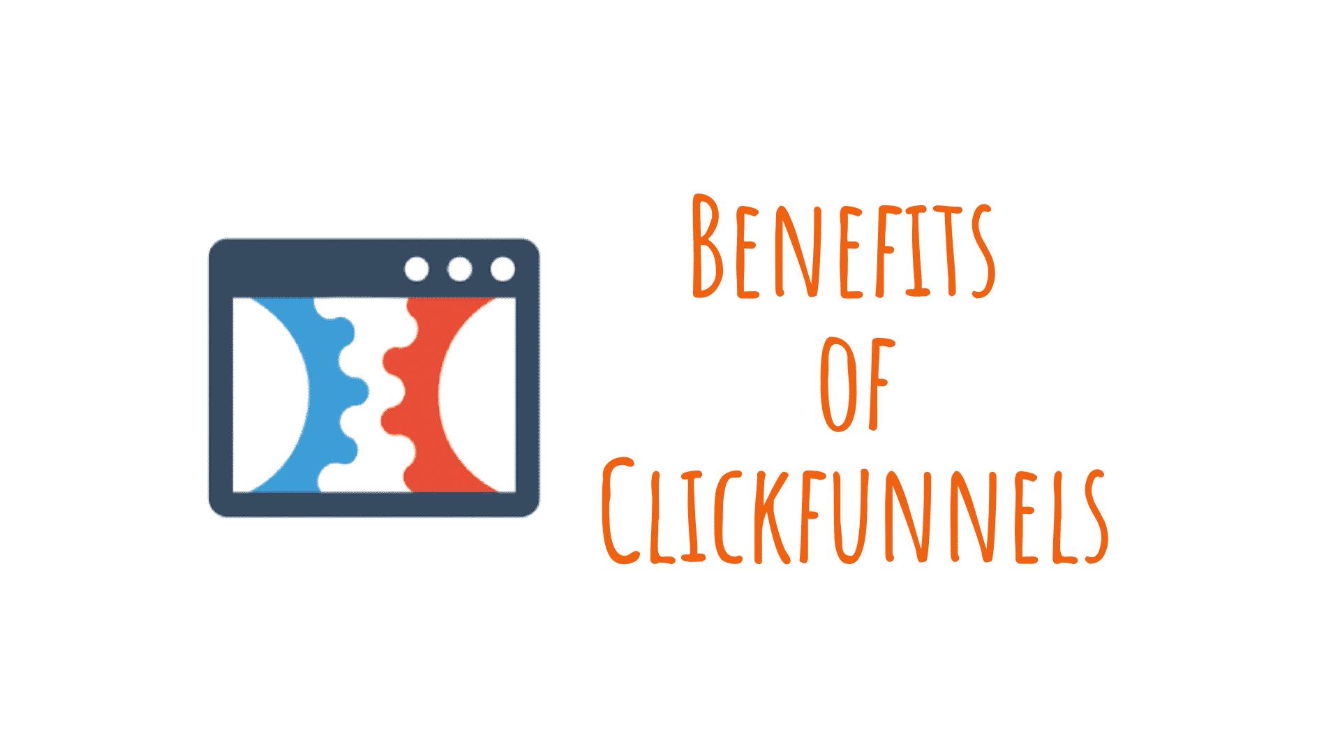 Benefits of Clickfunnels