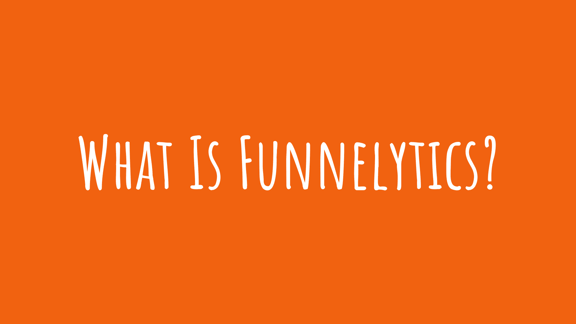 What Is Funnelytics