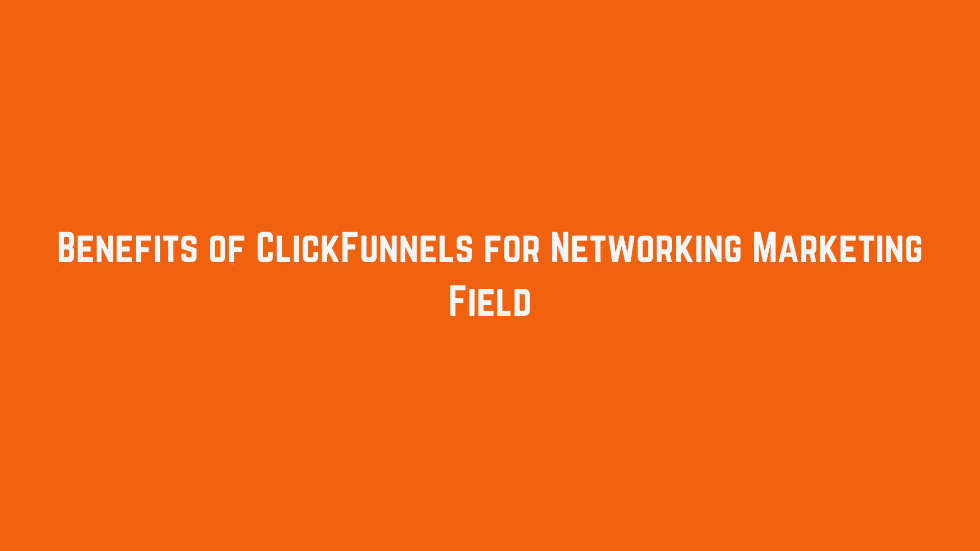 ClickFunnels for Networking Marketing