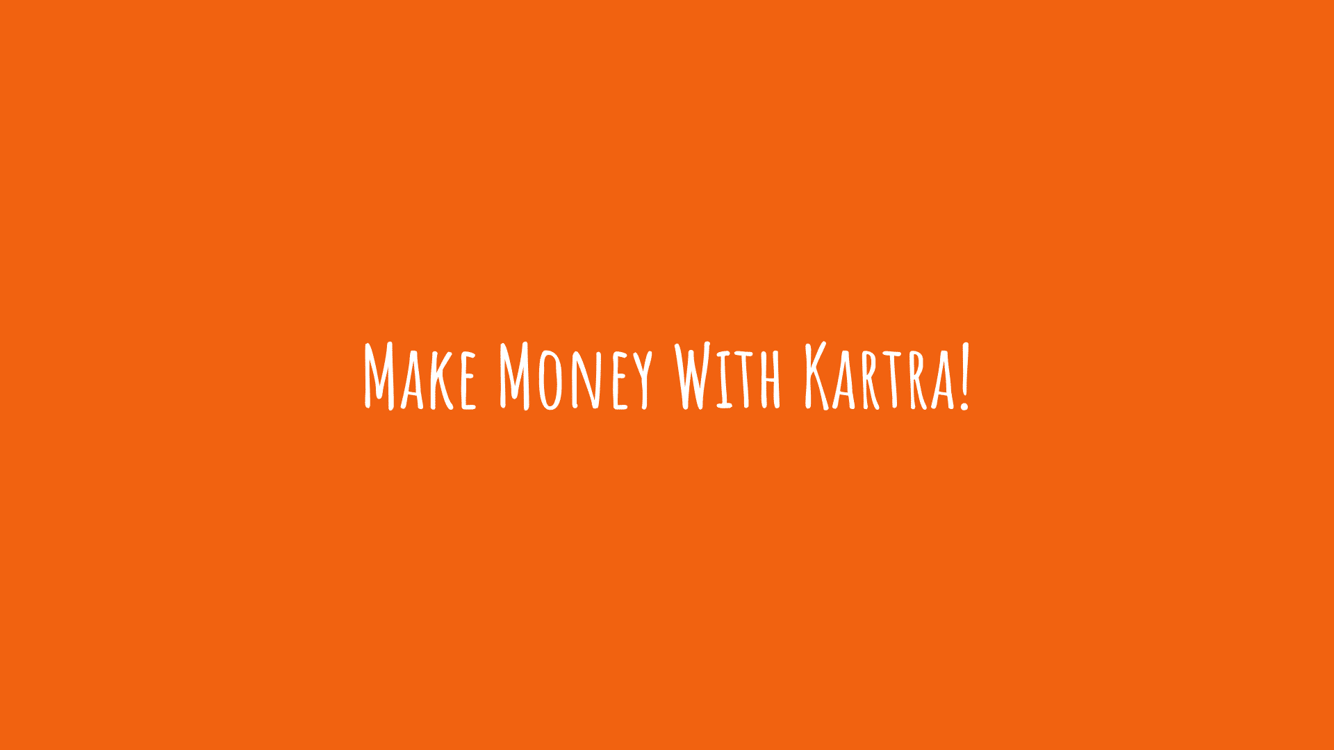 Make Money With Kartra