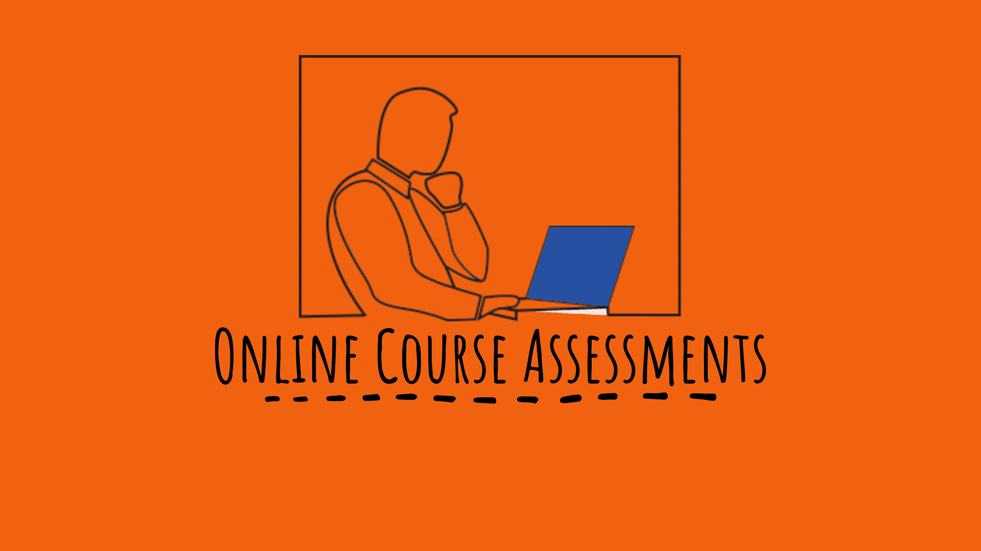 Online Course Assessments