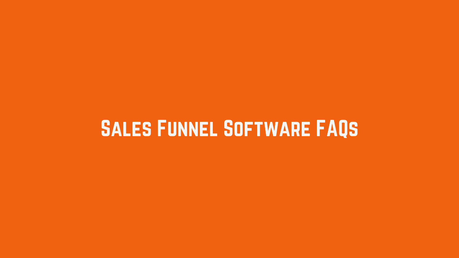 Sales Funnel Software FAQs