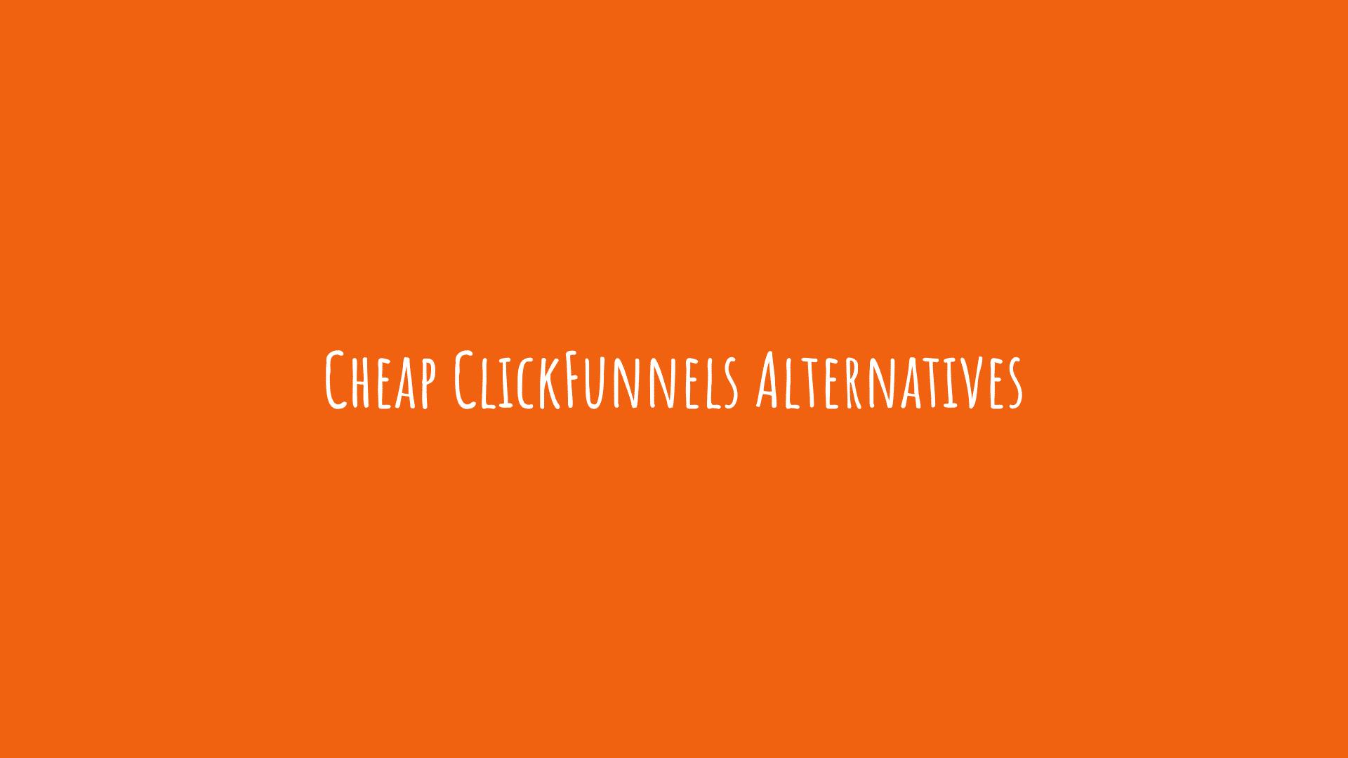 Cheap ClickFunnels Alternatives