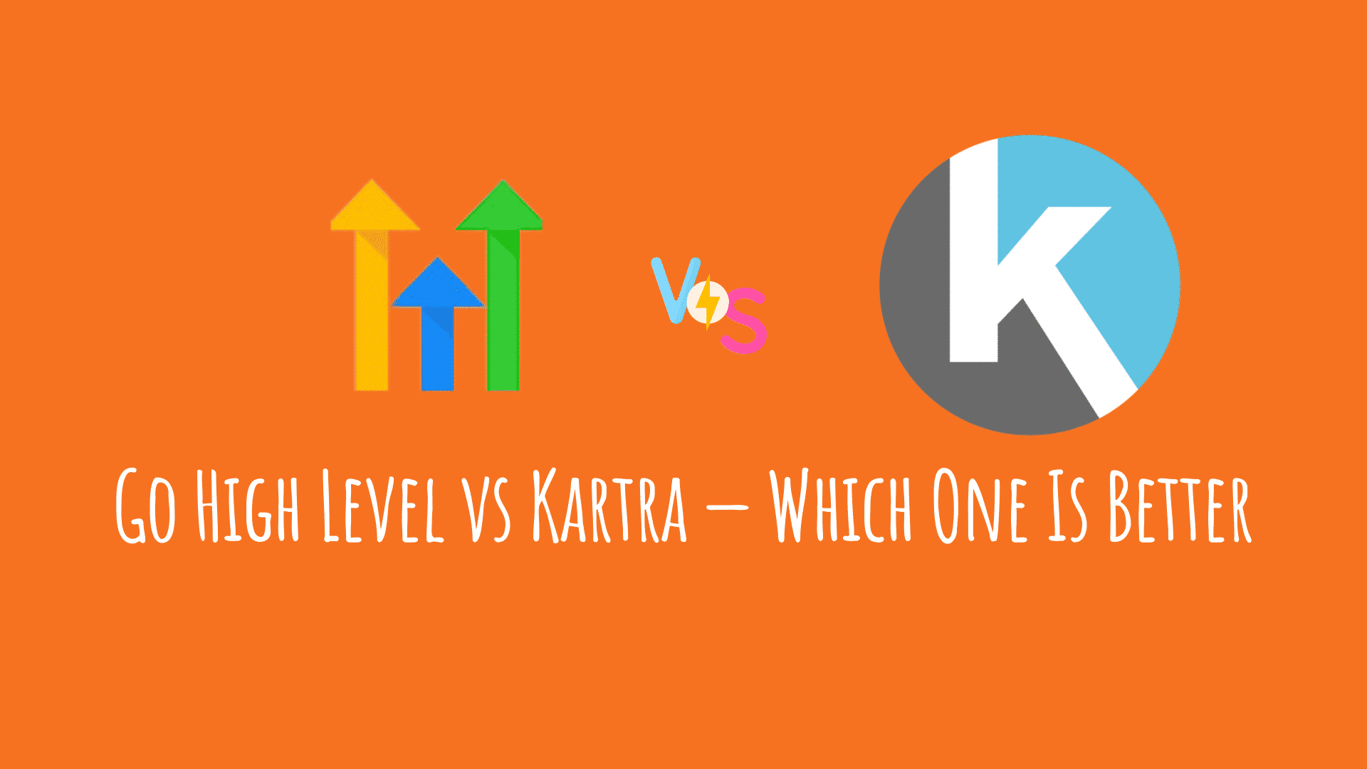 Go High Level vs Kartra — Which One Is Better