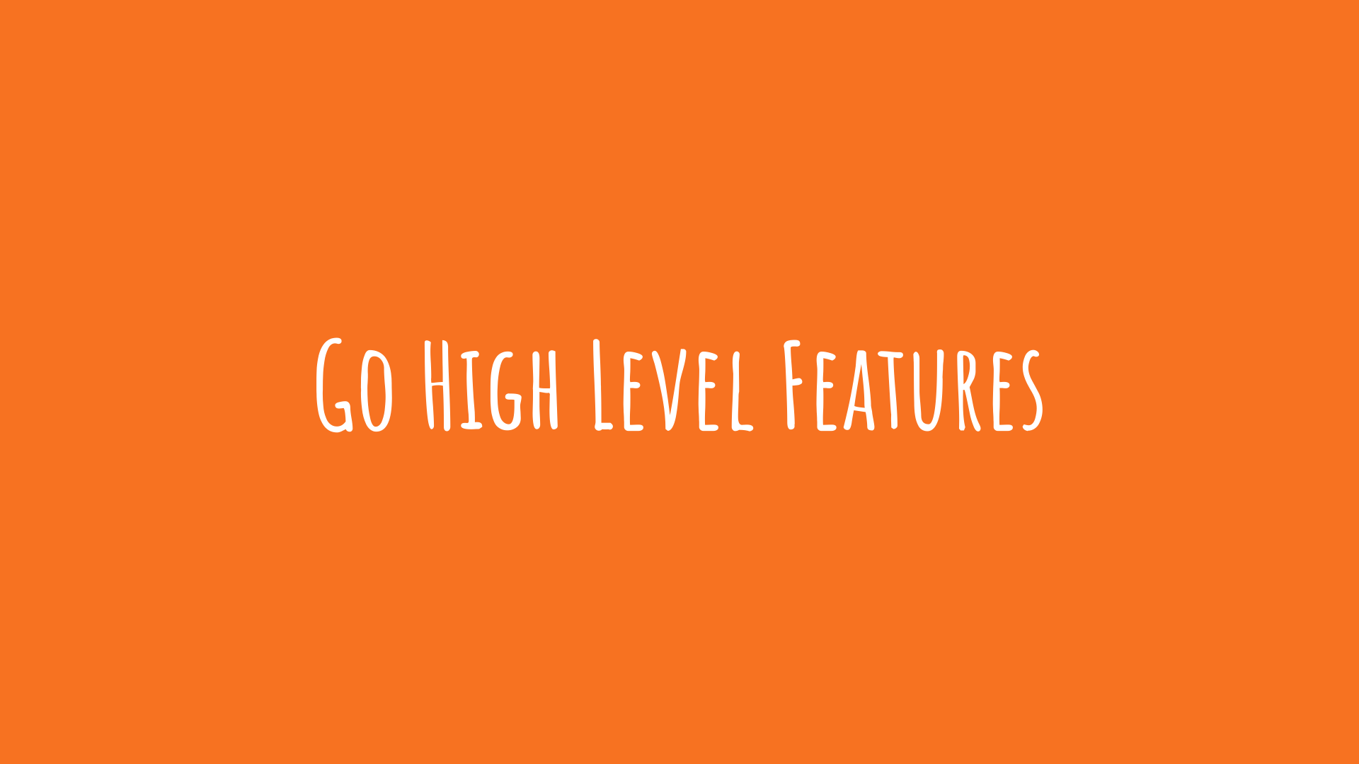 go high level features