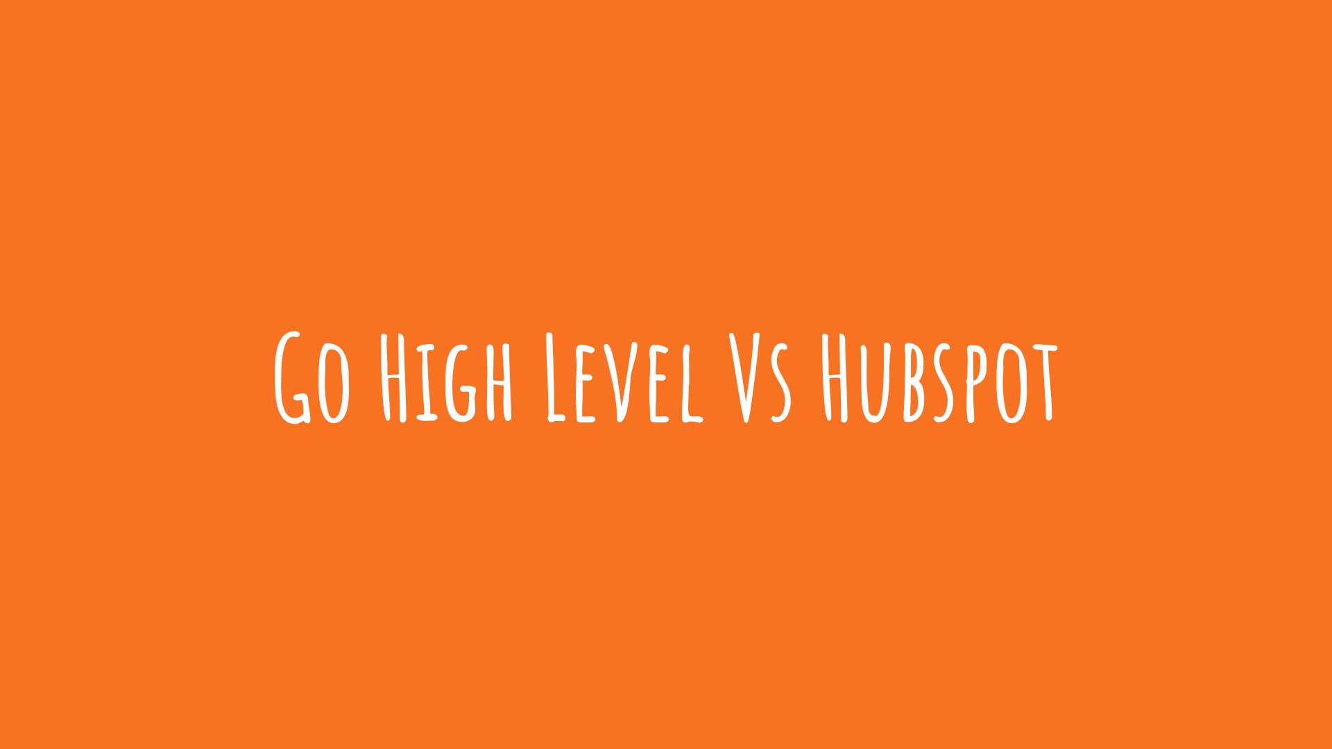 go high level vs hubspot